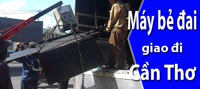 Máy bẻ đai, máy trộn bê tông, xe rùa giao đi Cần Thơ